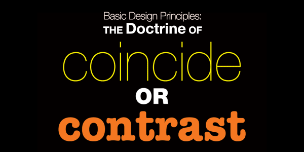 Basic Design Principles: The Doctrine of Coincide Or Contrast