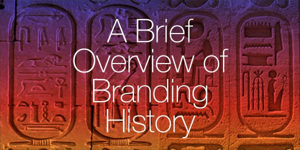 A Brief Overview of Branding History