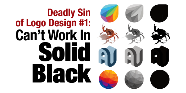 Deadly sin of logo design #1: Can't Work in Solid Black