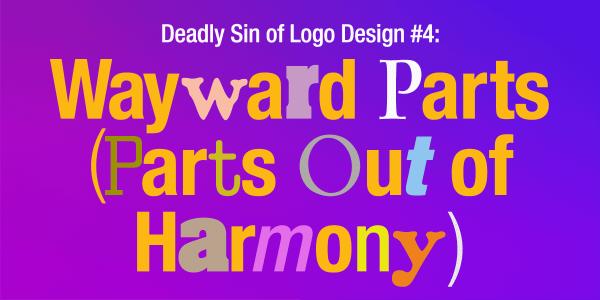Deadly Sin of Logo Design #4: Wayward Parts