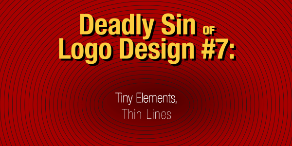 Deadly Sin of Logo Design #7: Tiny Elements, Thin Lines