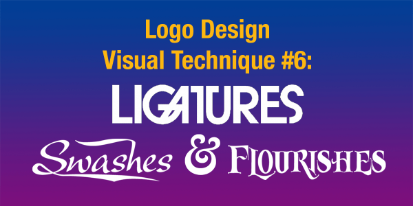 Logo Design Visual Technique #6: Ligautures, Swashes & Flourishes