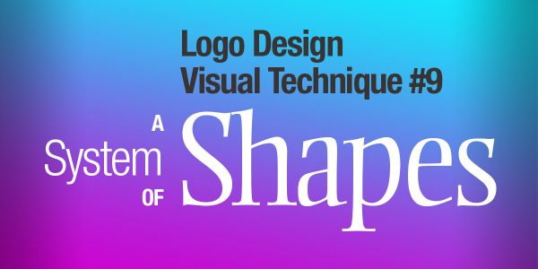 Logo Design Visual Technique #9: A System of Shapes
