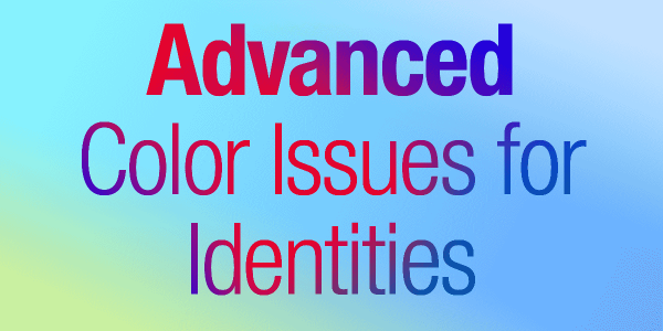 Advanced Color Issues for Identities
