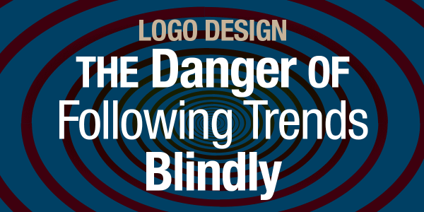 Logo Design: The Danger of Following Trends Blindly