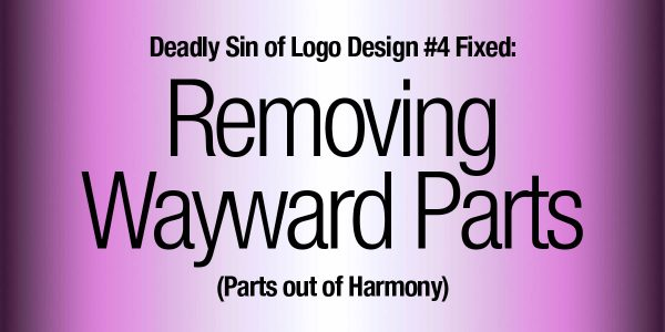 Deadly Sin of Logo Design #4 Fixed: Removing Wayward Parts