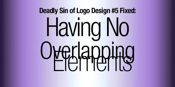 Deadly Sin of Logo Design #5 Fixed: Having No Overlapping Elements