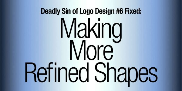 Deadly Sin of Logo Design #6 Fixed: Making More Refined Shapes