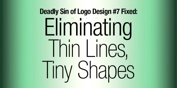 Deadly Sin of Logo Design #7 Fixed: Eliminating Thin Lines, Tiny Shapes