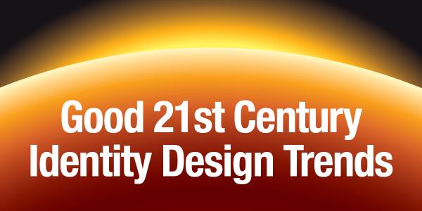 Good 21st Century Identity Design Trends